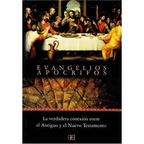Evangelios Apócrifos - La Verdad Se Encuentra En Este Libro