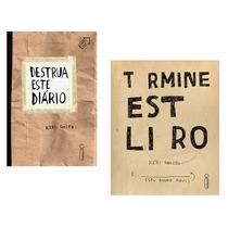 Kit Livros - Destrua Este Diário + Termine Este Livro #