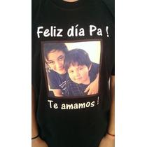 Remeras Con Fotos Frases Dia Del Padre ! Feliz Dia Papa