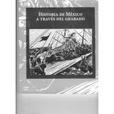 Libro Historia De México A Través Del Grabado