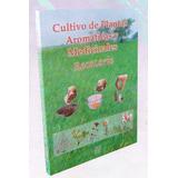 Cultivo De Plantas Aromaticas Y Medicinales Grupo Latino