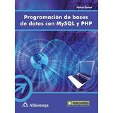 Libro Programación De Bases De Datos Con Mysql Y Php