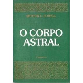 Livro O Corpo Astral Arthur E. Powell