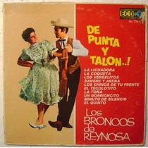 Los Broncos De Reynosa / De Punta Y Talón 1 Disco Lp Vinilo