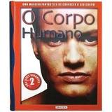 Livro O Corpo Humano - Acompanha Dois Posteres Gigantes