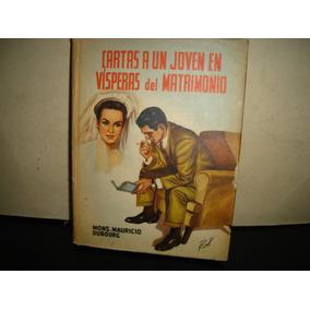 Cartas A Un Joven En Vísperas De Matrimonio-mauricio Dubourg