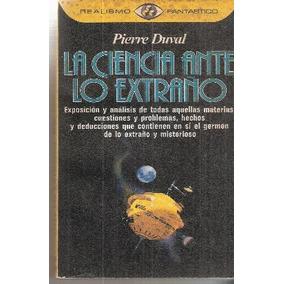 La Ciencia Ante Lo Extraño Pierre Duval