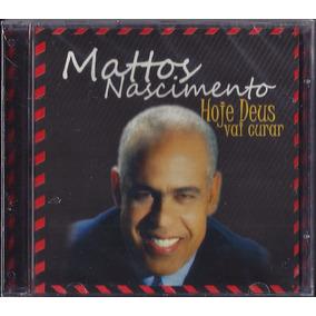 Cd Mattos Nascimento - Hoje Deus Vai Curar (bônus Pb)
