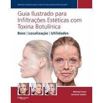 Livro Guia Ilustr.p/ Infiltr. Estéticas C Toxina Botulínica