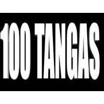 Atencion Comerciantes Lotes De 100 Tangas Precio De Mayoreo