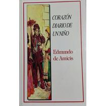 Libro Corazón Diario De Un Niño Edmundo De Amicis