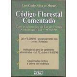 Código Florestal Comentado Com As Alterações Da Lei De Cr...