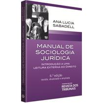 Manual De Sociologia Jurídica - Ana Lucia Sabadell (2014)