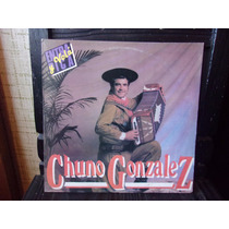 Vinilo Chuno Gonzales Entra Pica Y Vola