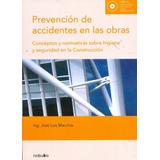 Prevencion De Accidentes En Las Obras J.l. Macchia