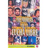 Memorias Lucha Libre Rafael Olivera Figueroa