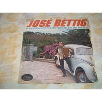 Lp Vinil José Bettio O Sanfoneiro Mais Premiado Do Brasil.
