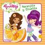 Frutillita - Naranjita Y Ciruelita Frutillita