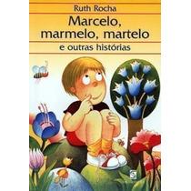 Marcelo,marmelo,martelo E Outras Historias - Infantil