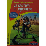 La Cautiva El Matadero , Esteban Echeverria , Libro
