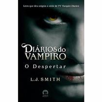 Livro O Despertar - Coleção Diários Do Vampiro - Vol. 1