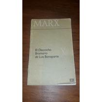 El Diociocho Brumario De Luis Bonaparte Por Marx