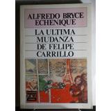 La Última Mudanza De Felipe Carrillo - A. Bryce Echenique