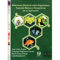 Relaciones Quimicas Entre Organismos: Aspectos Basicos Y Per