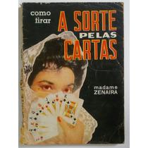 Cartas, Como Tirar A Sorte Pelas Cartas Madame Zenaira