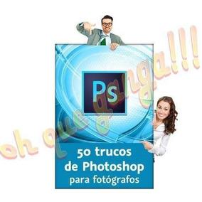 50 Trucos De Photoshop Para Fotografos Videotutorial