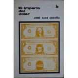 El Imperio Del Dólar Por José Luis Ceceña Libro