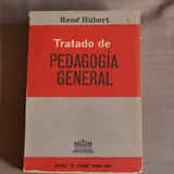 Tratado De Pedagogía General Rene Hubert