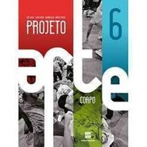 Projeto Arte Corpo 6ºano - Livro Do Professor