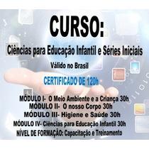 Curso Ciências Para Educação Infantil - Certificado Com 120h