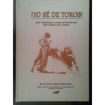¡yo Sé De Toros!cómo Interpretar Una Corrida,vega Pérez,2013