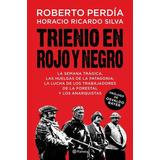 Trienio En Rojo Y Negro - Roberto Perdia - Ed. Planeta