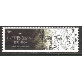 2006 150 Años Del Primer Timbre Postal Mexicano Vf $50 Mnh