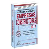 Comentarios Practicos Al Regimen Fiscal De Empresas Construc