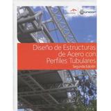 Diseño De Estructuras De Acero Con Perfiles Tubulares 2da Ed