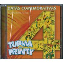 Cd Turma Do Printy - Datas Comemorativas Vol 4 (pb E Cifras)