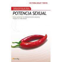 Potencia Sexual Cómo Aumentar La Libido Victoria Dolby