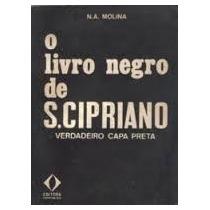 O Livro Negro De S.cipriano N A Molina Ed.espirit Raro