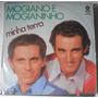 Lp Mogiano E Mogianinho - Minha Terra - 1974