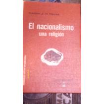 Libro El Nacionalismo , Una Religión , Año 1966
