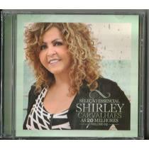 Cd Shirley Carvalhaes - As 20 Melhores Vol 2 (sel Essencial)