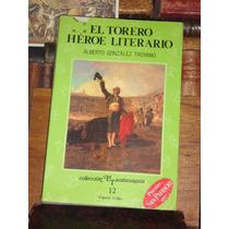 González Troyano El Torero, Héroe Literario