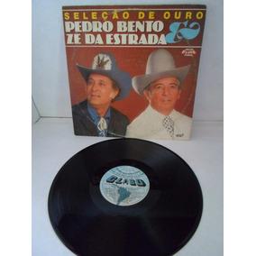 Lp Pedro Bento E Zé Da Estrada / Seleção De Ouro