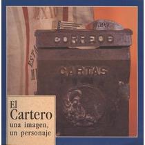 El Cartero. Una Imagen, Un Personaje.