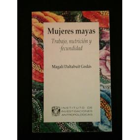 Mujeres Mayas Trabajo Nutricion Y Fecundidad