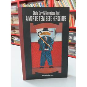 Livro A Morte Tem Sete Herdeiros Stella Carr Ganymédes José